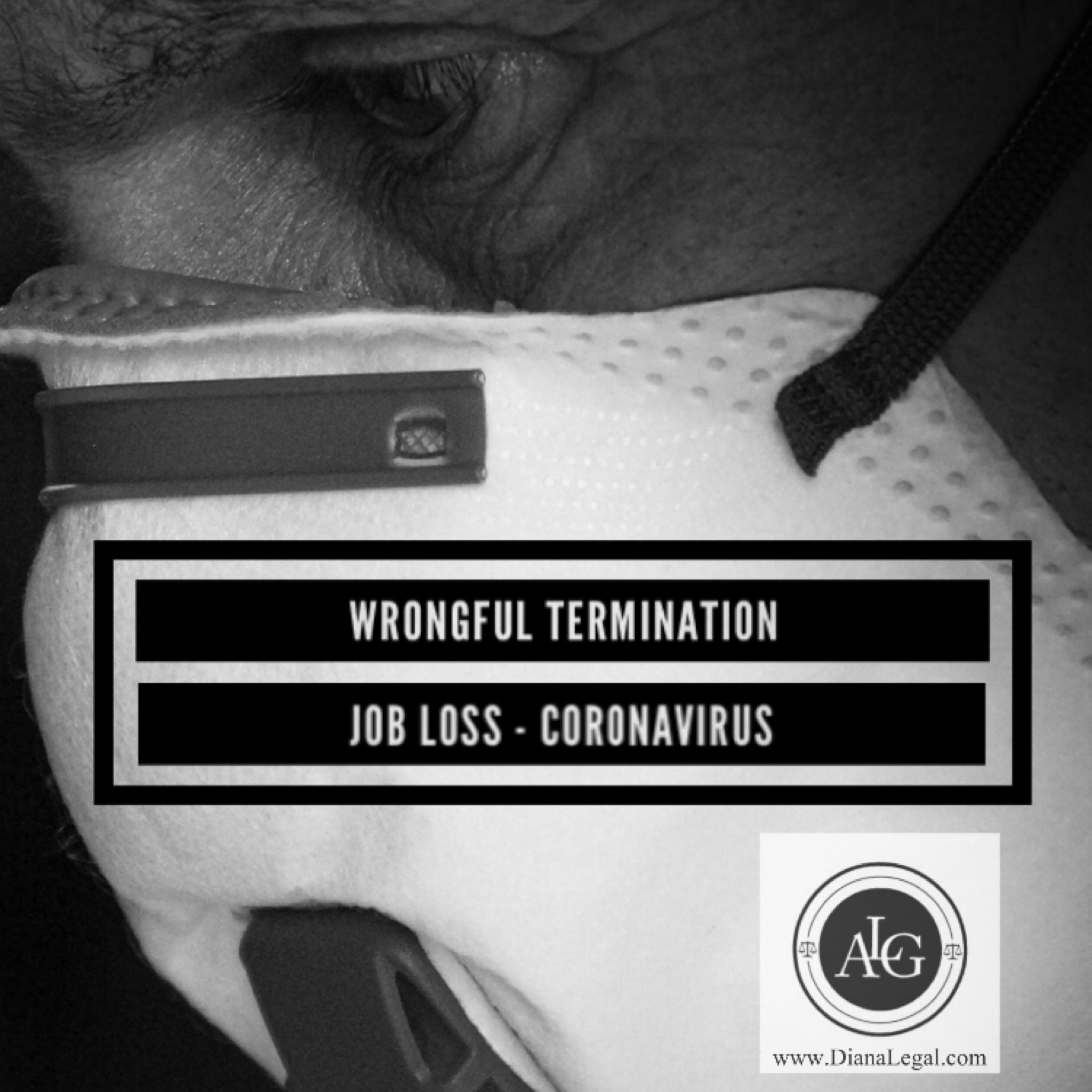 WRONGFUL TERMINATION I EMPLOYMENT I CORONAVIRUS